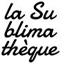La Sublimathèque